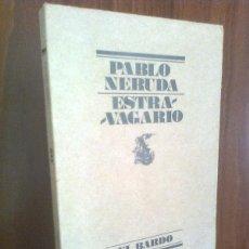 Libros de segunda mano: PABLO NERUDA - ESTRAVAGARIO - LUMEN 1976 (1ª EDICIÓN) EL BARDO Nº 112. Lote 46009998