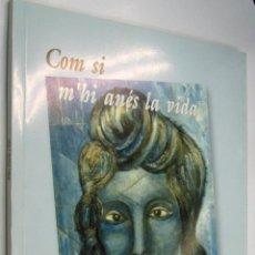 Libros de segunda mano: COM SI M´HI ANES LA VIDA - PILAR CANELA - EN CATALAN - POESIA *. Lote 46078467