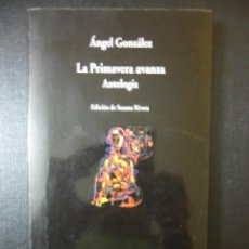 Libros de segunda mano: LA PRIMAVERA AVANZA. ANTOLOGIA. ANGEL GONZALEZ. EDICION DE SUSANA RIVERA. COLECCION VISOR DE POESIA,. Lote 46163299