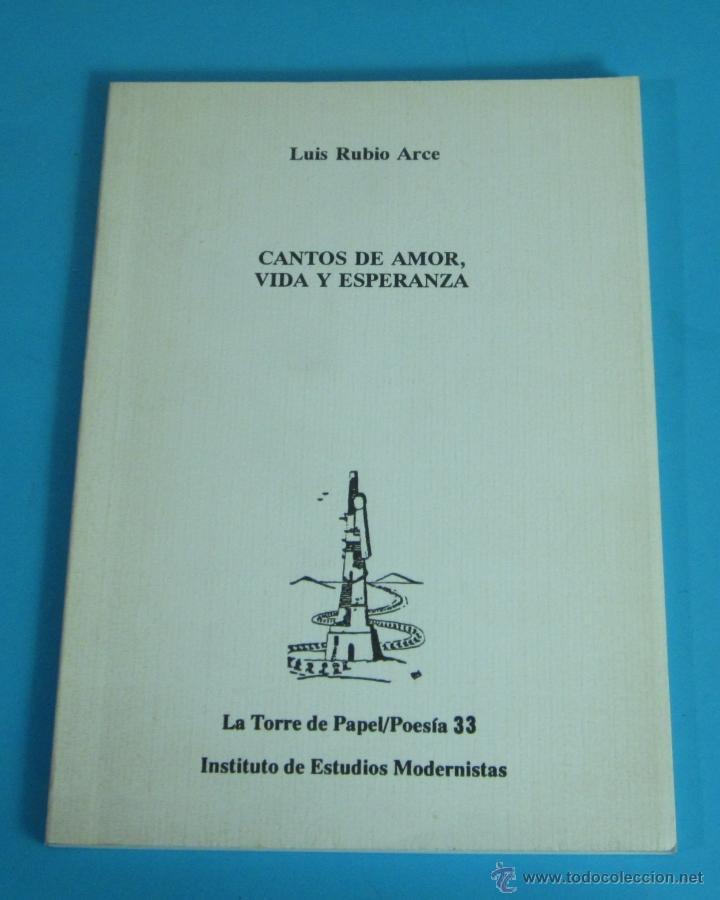 CANTOS DE AMOR, VIDA Y ESPERANZA. LUIS RUBIO ARCE (Libros de Segunda Mano (posteriores a 1936) - Literatura - Poesía)