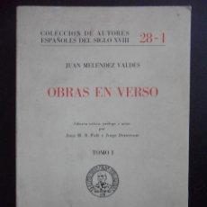 Libros de segunda mano: OBRAS EN VERSO. JUAN MELENDEZ VALDES. TOMO I. COLECCION AUTORES ESPAÑOLES DEL SIGLO XVIII 28-I. OVIE. Lote 46284308