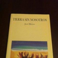 Libros de segunda mano: TIERRA SIN NOSOTROS - JOSE HIERRO - UNIVERSIDAD POPULAR - MADRID - 2000 -. Lote 46359264