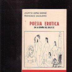 Libros de segunda mano: POESIA EROTICA / JACINTO LOPEZ GORGE, FRANCISCO SALGUEIRO. Lote 46364531