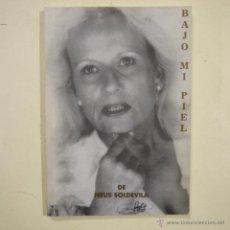 Libros de segunda mano: BAJO MI PIEL - NEUS SOLDEVILA - 2001 - 3.ª EDICIÓN. Lote 46393063