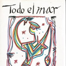 Libros de segunda mano: RAFAEL ALBERTI. TODO EL MAR. RM67350. . Lote 46497586