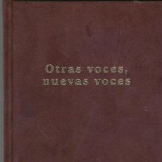 Libros de segunda mano: OTRAS VOCES, NUEVAS VOCES LANZAROTE JULIÁN-VILLANUEVA TOMÁS-FERNÁNDEZ, PILAR. Lote 46503938