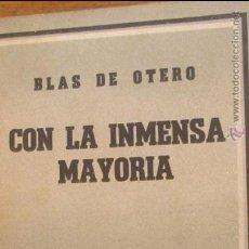Libros de segunda mano: CON LA INMENSA MAYORÍA DE BLAS DE OTERO. Lote 46529499