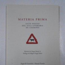 Libros de segunda mano: MATERIA PRIMA. SIETE POETAS DEL AULA LITERARIA DE LOGROÑO. DIEGO MARÍN A. TDK212. Lote 46563012