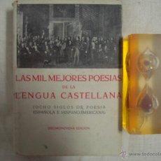 Libros de segunda mano: LAS MIL MEJORES POESIAS DE LA LENGUA ESPAÑOLA.(OCHO SIGLOS DE POESIA) 1958. Lote 46621030