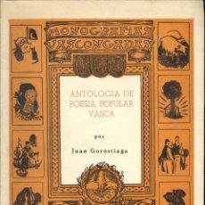 Libros de segunda mano: + ANTOLOGIA ADE POESIA POPULAR VASCA JUAN GOROSTIAGA MUY BUEN ESTADO EUSKERA. Lote 46746036