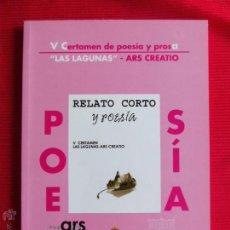 Libros de segunda mano: RELATO CORTO Y POESÍA - V CERTAMEN DE POESÍA Y PROSA LAS LAGUNAS . Lote 46786282