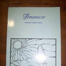 Libros de segunda mano: ESPEJO ÁLVAREZ, FRANCISCO. AMANECER . Lote 46939045