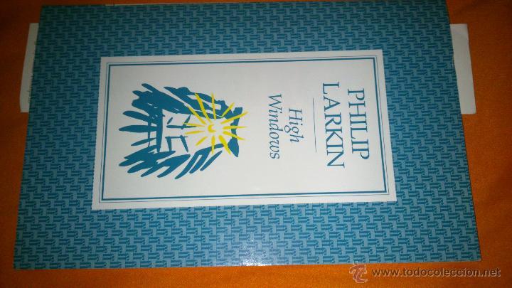 HIGH WINDOWS - PHILIP LARKIN -ED FABER AND FABER - 48 PÁG.- EDICIÓN EN INGLÉS (Libros de Segunda Mano (posteriores a 1936) - Literatura - Poesía)