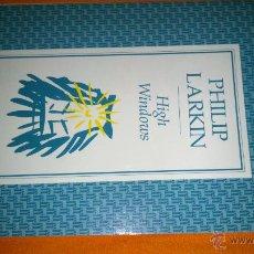 Libros de segunda mano: HIGH WINDOWS - PHILIP LARKIN -ED FABER AND FABER - 48 PÁG.- EDICIÓN EN INGLÉS. Lote 46958310