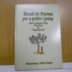 Libros de segunda mano: RECULL DE POEMES PER A PETITS I GRANS-MªANTÒNIA PUJOL-1ªED.- EDITORIAL KAIRÓS 1978. Lote 47004410