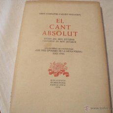 Libros de segunda mano: FIRMAT I DEDICAT PER AGUSTI ESCLASANS: EL CANT ABSOLUT. Lote 47073568
