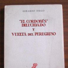 """Libros de segunda mano: """"EL CORDOBÉS"""" DILUCIDADO Y VUELTA DEL PEREGRINO --- GERARDO DIEGO. Lote 47239851"""