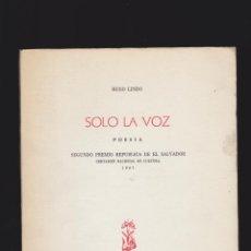 Libros de segunda mano: SOLO LA VOZ , POESIA / HUGO LINDO , 2º PREMIO REPUBLICA DE EL SALVADOR 1967. Lote 47362717