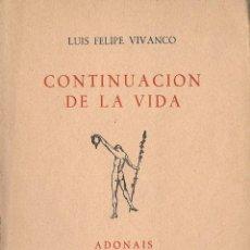 Libros de segunda mano: CONTINUACIÓN DE LA VIDA / LUIS FELIPE VIVANCO - ADONAIS, 1949. Lote 47381099