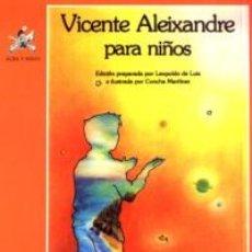 Libros de segunda mano: VICENTE ALEIXANDRE PARA NIÑOS - ALEIXANDRE, VICENTE. Lote 47450676