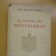 Libros de segunda mano: EL POEMA DE MONTSERRAT.-JOSEP MARIA DE SAGARRA. Lote 47514122