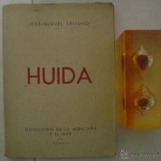 Libros de segunda mano: JOSE-MIGUEL VELLOSO. HUIDA. 1944. 1A EDICIÓN. POESIA POSTGUERRA.. Lote 47540817