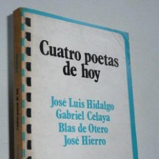Libros de segunda mano: CUATRO POETAS DE HOY (JOSÉ LUIS HIDALGO, GABRIEL CELAYA, BLAS DE OTERO, JOSÉ HIERRO) Mª GRACIA IFACH. Lote 47577620