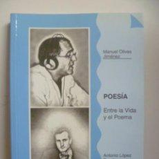 Libros de segunda mano: POESIA - ENTRE LA VIDA Y EL POEMA, ANTONIO LOPEZ PUERTA / MANUEL OLIVAS JIMENEZ. Lote 47639567