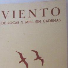 Libros de segunda mano: VIENTO DE ROCAS Y MIEL SIN CADENAS DE E.J. MALINOWSKI (DEDICATORIA Y FIRMA DEL AUTOR). Lote 47854362
