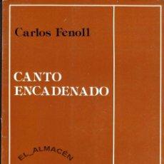 Libros de segunda mano: CANTO ENCADENADO (CARLOS FENOLL) 1978 . SIN USAR JAMÁS.. Lote 47979613
