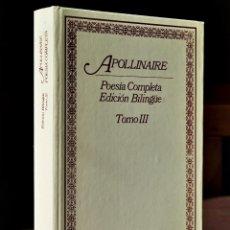 Libros de segunda mano: APOLLINAIRE - POESÍA COMPLETA EDICIÓN BILINGÜE TOMO III - LIBROS RÍO NUEVO EDICIONES 29 1981. Lote 48281240