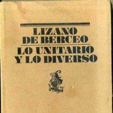 Libros de segunda mano: LIZANO DE BERCEO : LO UNITARIO Y LO DIVERSO (LUMEN 1990) DEDICATORIA AUTÓGRAFA DEL POETA. Lote 48348279