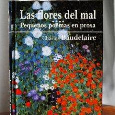 Libros de segunda mano: CHARLES BAUDELAIRE - LAS FLORES DEL MAL - PEQUEÑOS POEMAS EN PROSA - EDICOMUNICACIÓN 1999 - CULTURA. Lote 48427860