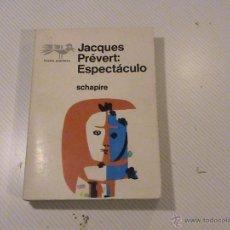 Libros de segunda mano: JACQUES PREVERT: ESPECTÁCULO. . Lote 106955880