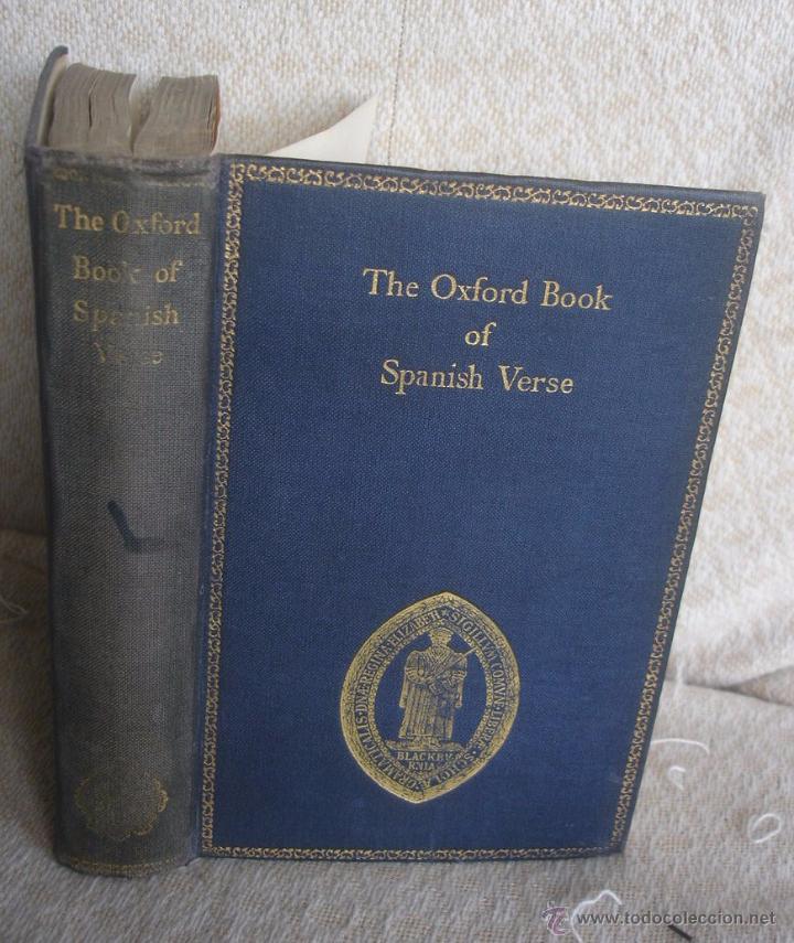 THE OXFORD BOOK OF SAPNISH VERSE 1942 - POESÍA, DE LA EDAD MEDIA AL S. XX. EN ESPAÑOL (Libros de Segunda Mano (posteriores a 1936) - Literatura - Poesía)