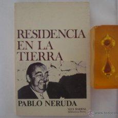 Libros de segunda mano: PABLO NERUDA. RESIDENCIA EN LA TIERRA.(1925-1935) ED. SEIX BARRAL 1976. Lote 48936337