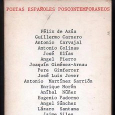 Libros de segunda mano: POETAS ESPAÑOLES POSCONTEMPORANEOS. FELIX DE AZUA, CARNERO, CARVAJAL,COLINAS, GIMFERRER, MONTALVÁN, . Lote 49090676