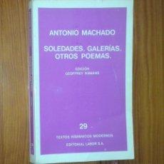 Libros de segunda mano: ANTONIO MACHADO - SOLEDADES. GALERÍAS. OTROS POEMAS - LABOR, 1975. Lote 36735354