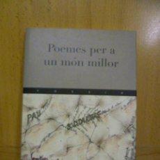 Libros de segunda mano: POEMES PER A UN MÓN MILLOR, VV.AA - EN CATALAN.. Lote 49181284