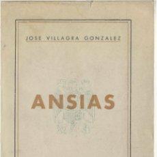 Libros de segunda mano: ANSIAS. JOSÉ VILLAGRÁ GONZÁLEZ. CAMISA VIEJA DE LA FALANGE. COLECCIÓN JORGE MANRIQUE (PALENCIA). Lote 49203848