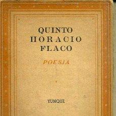 Libros de segunda mano: QUINTO HORACIO FLACO : POESÍA (YUNQUE, 1940). Lote 49213647