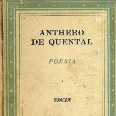 Libros de segunda mano: ANTHERO DE QUENTAL : POESÍA (YUNQUE, 1940). Lote 49213724