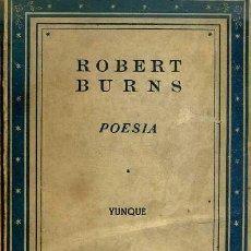 Libros de segunda mano: ROBERT BURNS : POESÍA (YUNQUE, 1940). Lote 49213750