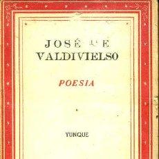 Libros de segunda mano: JOSÉ DE VALDIVIELSO : POESÍA (YUNQUE, 1940). Lote 49213981