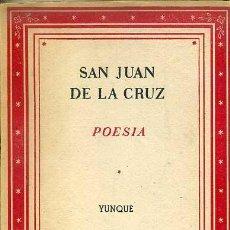 Libros de segunda mano: SAN JUAN DE LA CRUZ : POESÍA (YUNQUE, 1939). Lote 49214034