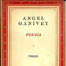 Libros de segunda mano: ANGEL GANIVET : POESÍA (YUNQUE, 1940). Lote 49214083