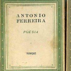 Libros de segunda mano: ANTONIO FERREIRA : POESÍA (YUNQUE, 1940). Lote 49214182