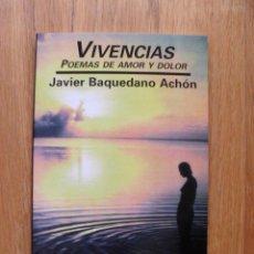 Libros de segunda mano: VIVENCIAS POEMAS DE AMOR Y DOLOR, JAVIER BAQUEDANO ACHON. Lote 49227254
