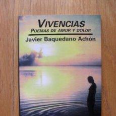 Libros de segunda mano: VIVENCIAS, POEMAS DE AMOR Y DOLOR, JAVIER BAQUEDANO ACHON. Lote 49227283