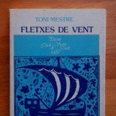 Libros de segunda mano: TONI MESTRE - FLETXES DE VENT - 1981. Lote 49254051